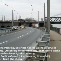 Die Messstelle befindet sich in Mannheim (Parkring) unter der Konrad-Adenauer-Brücke in Fahrtrichtung John-Deere-Werke / Ludwigshafener Straße. Es handelt sich hierbei um die erste PoliScanSpeed-Anlage in Mannheim und (nach Ludwigshafen) die zweite in der Region.